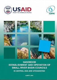 HANDBOOK ESTABLISHMENT AND OPERATION OF SMALL RIVER BASIN COUNCILS IN CENTRAL ASIA AND AFGHANISTAN