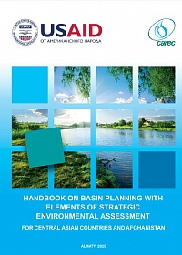 HANDBOOK ON BASIN PLANNING WITH ELEMENTS OF STRATEGIC ENVIRONMENTAL ASSESSMENT FOR CENTRAL ASIAN COUNTRIES AND AFGHANISTAN